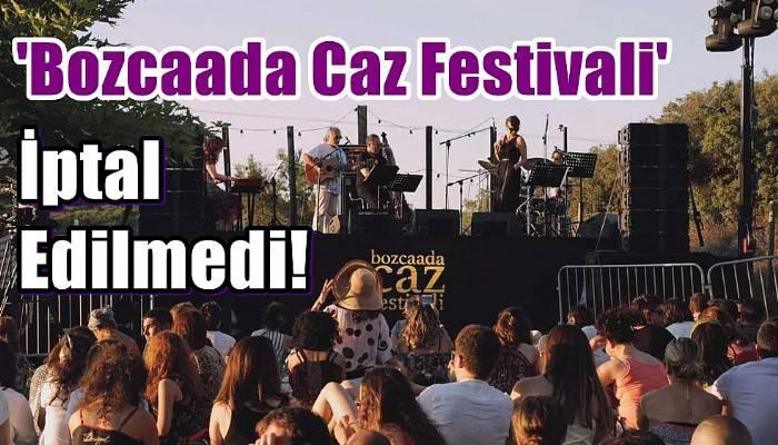 'Bozcaada Caz Festivali' İptal Edilmedi!