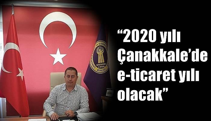 """""""2020 yılı Çanakkale'de e-ticaret yılı olacak"""""""