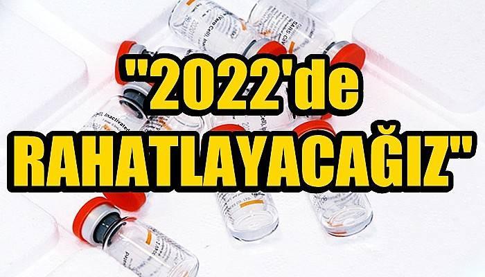 Bilim Kurulu Üyesi Prof. Dr. Taşova: 2022'de rahatlayacağız (VİDEO)
