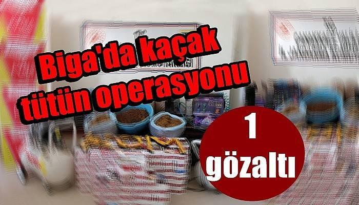 Biga'da kaçak tütün operasyonu: 1 gözaltı