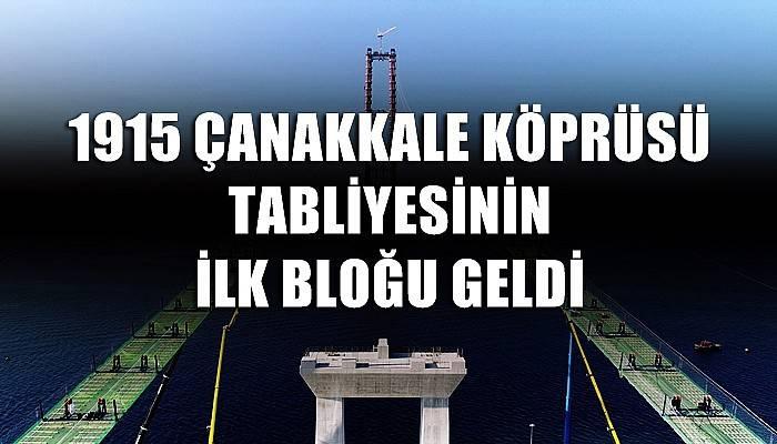 1915 Çanakkale Köprüsü tabliyesinin ilk bloğu geldi