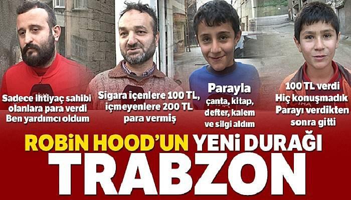 'Robin Hood' bu kez Trabzon'da kendini gösterdi