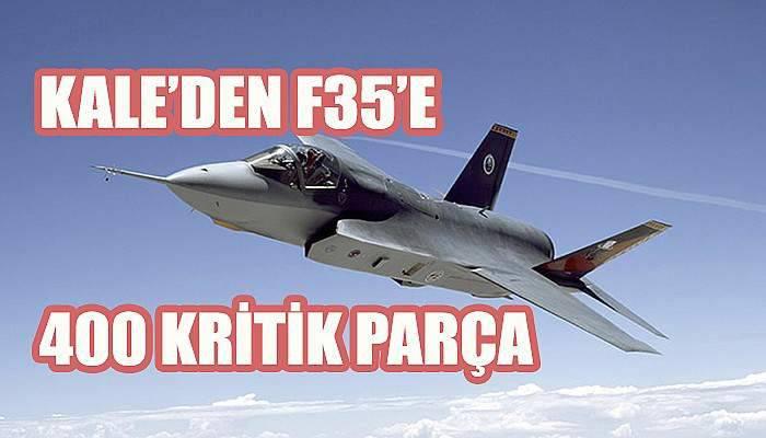 Kale Havacılık, F-35'lerin en önemli yapısal parça üreticisi