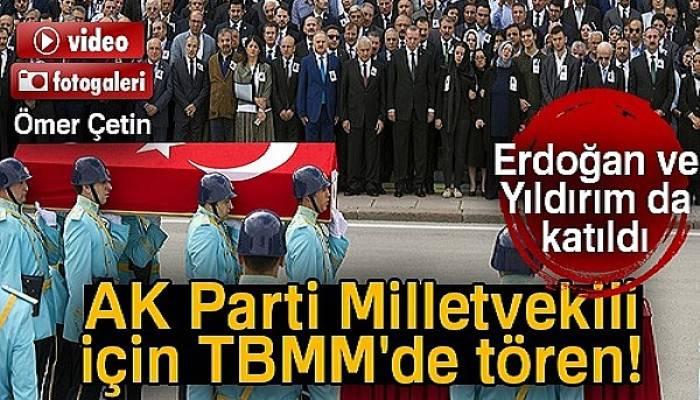 AK Parti Gaziantep Milletvekili Abdülkadir Yüksel için TBMM'de tören düzenlendi