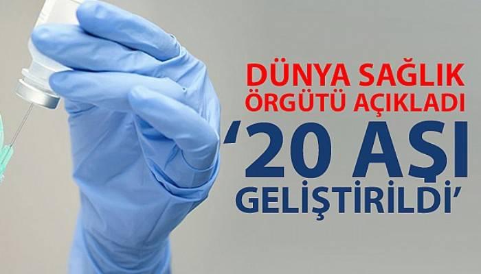 WHO: 'Korona virüse karşı 20 aşı geliştirildi'