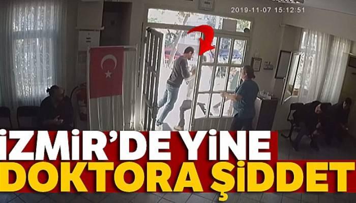 İzmir'de yine doktora şiddet: O anlar kamerada