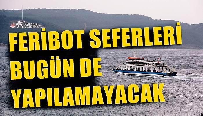 Gökçeada ve Bozcaada'ya feribot seferi bugün de yapılamıyor (VİDEO)