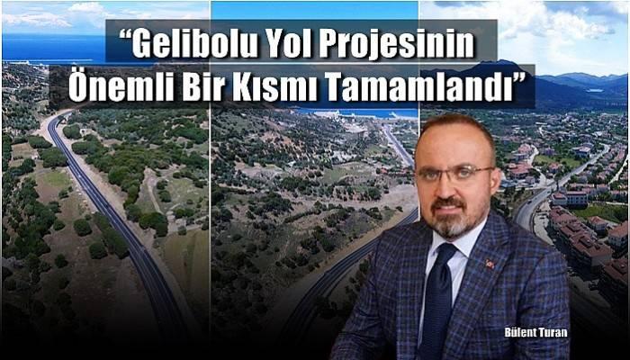 Turan: 'Gelibolu Yol Projesinin Önemli Bir Kısmı Tamamlandı'