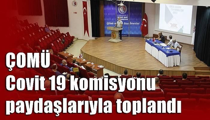 ÇOMÜ Covit 19 komisyonu paydaşlarıyla toplandı