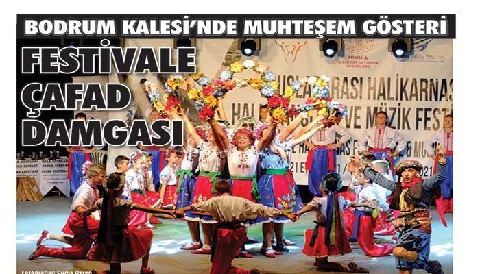 BODRUM KALESİ'NDE MUHTEŞEM GÖSTERİ! FESTİVALE ÇAFAD DAMGASI