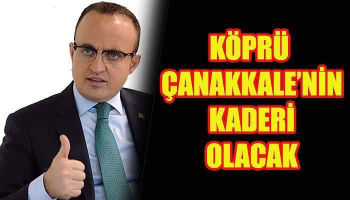 Turan'dan Çanakkale Köprüsü açıklaması