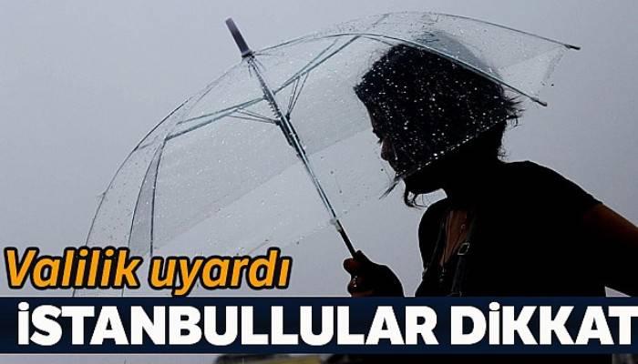 İstanbul Valiliğinden sağanak yağış uyarısı