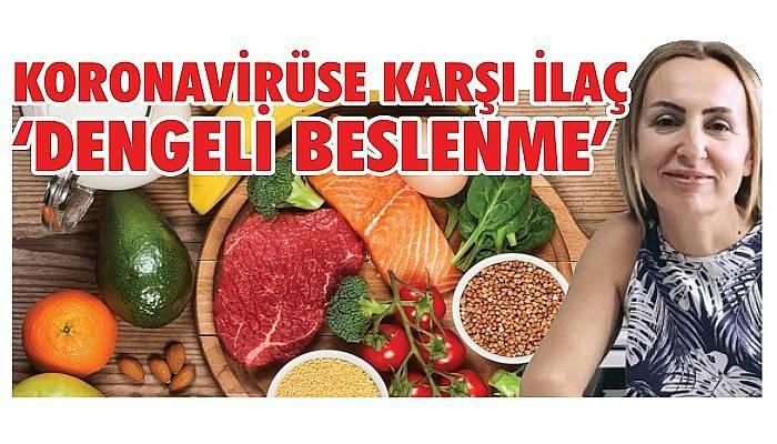 Koronavirüse karşı ilaç 'dengeli beslenme'