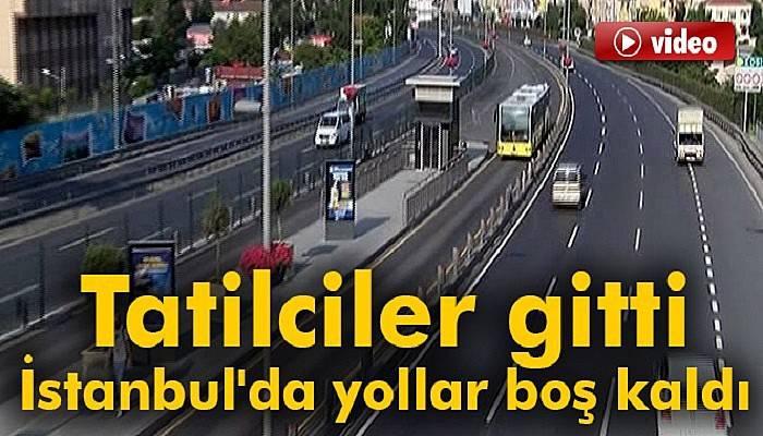 Tatilciler gitti, İstanbul'da yollar boş kaldı