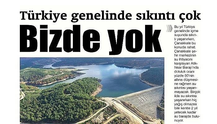 Türkiye genelinde sıkıntı çok, Bizde yok