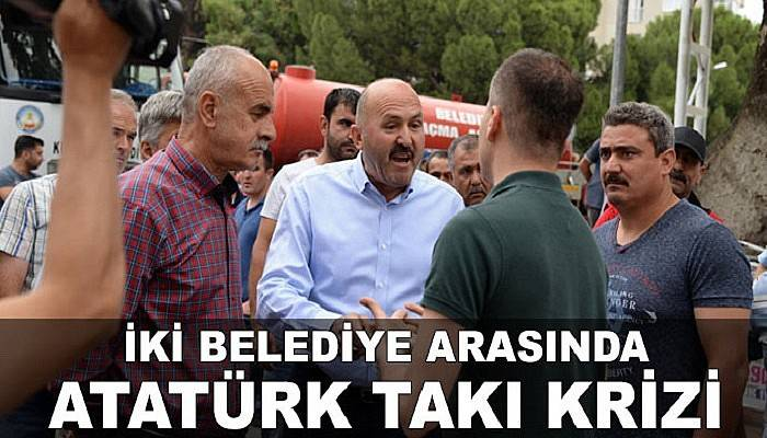 İki Belediye Arasında Atatürk Takı Krizi