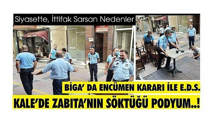 BİGA' DA ENCÜMEN KARARI İLE E.G.S. KALE'DE ZABITA'NIN SÖKTÜĞÜ PODYUM..!