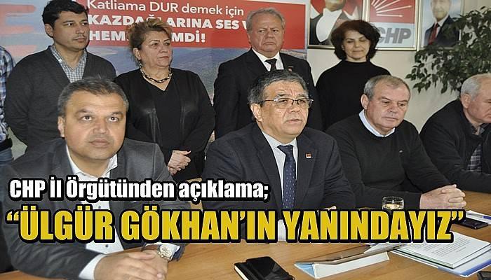 """CHP İl Örgütünden açıklama; """"Ülgür Gökhan'ın Yanındayız"""""""