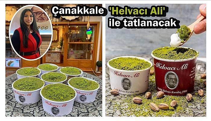 Çanakkale 'Helvacı Ali' ile tatlanacak