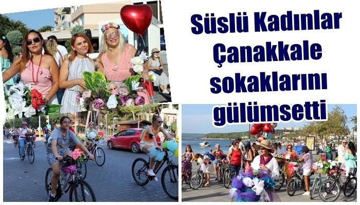 Süslü Kadınlar Çanakkale sokaklarını gülümsetti