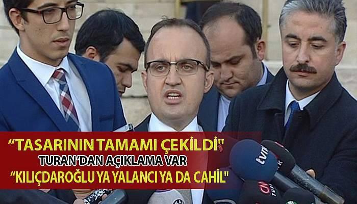 Turan'dan tasarı açıklaması... Kılıçdaroğlu'na sert çıktı