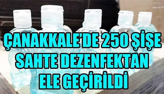 Çanakkale'de 250 şişe sahte dezenfektan ele geçirildi