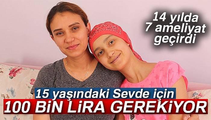 15 yaşındaki Sevde için 100 bin lira gerekiyor
