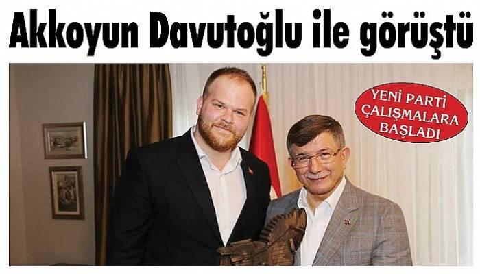 YENİ PARTİ ÇALIŞMALARA BAŞLADI Akkoyun Davutoğlu ile görüştü
