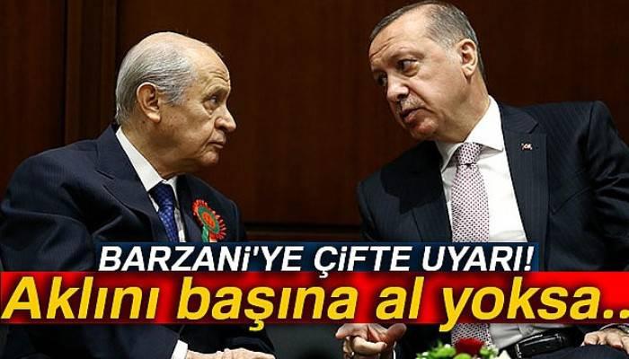 Barzani'ye Ankara'dan çifte uyarı: Aklını başına al yoksa...