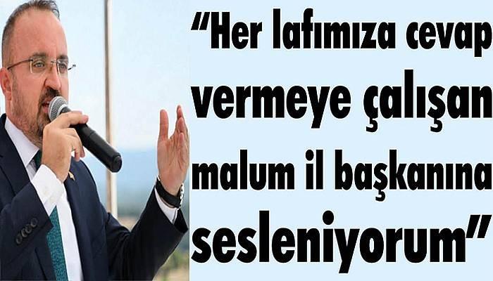 """""""BİZE LAF YETİŞTİREN ADAM, MALUM İL BAŞKANI…"""""""