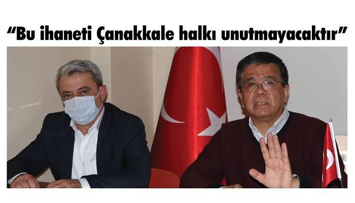 'Bu ihaneti Çanakkale halkı unutmayacaktır'