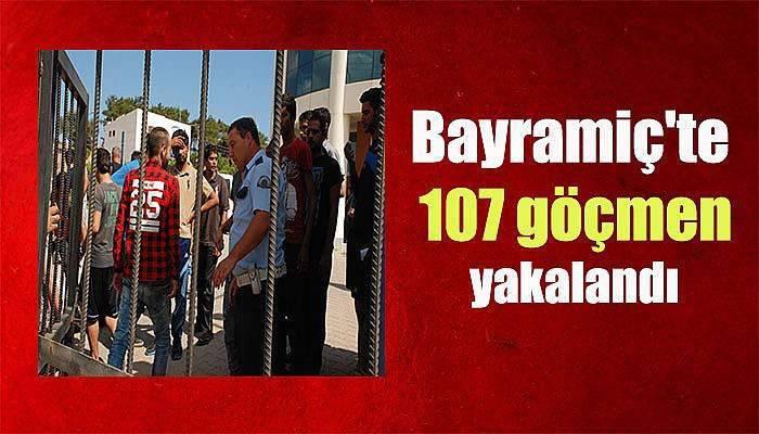 Bayramiç'te 107 göçmen yakalandı