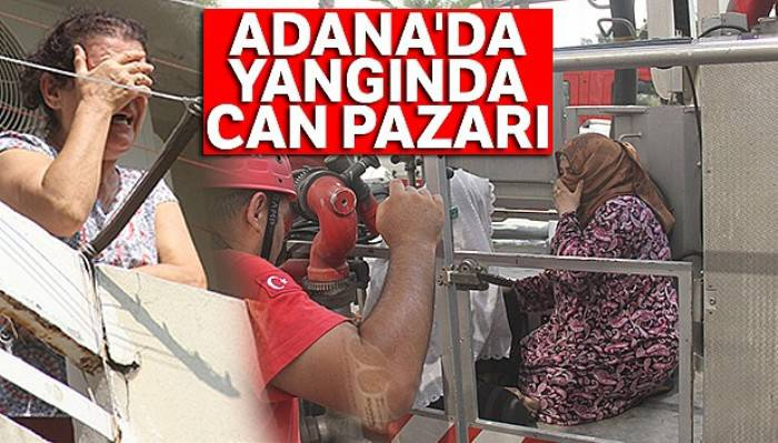 Adana'da yangında can pazarı