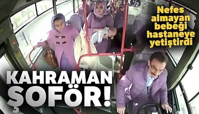Halk otobüsü şoförü nefes alamayan bebeği hastaneye ulaştırdı