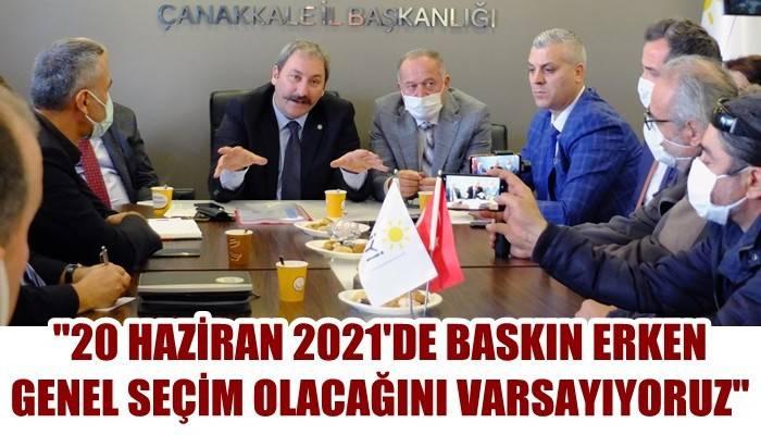 '20 Haziran 2021'de Baskın Erken Genel Seçim Olacağını Varsayıyoruz'