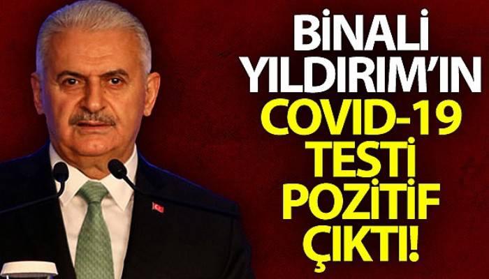 Eski Başbakan ve AK Parti İzmir Milletvekili Binali Yıldırım, Covid-19 testinin pozitif çıktığını açıkladı