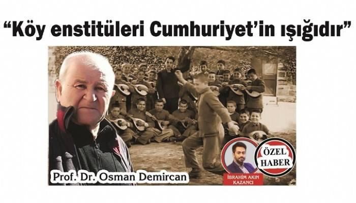'Köy enstitüleri Cumhuriyet'in ışığıdır'
