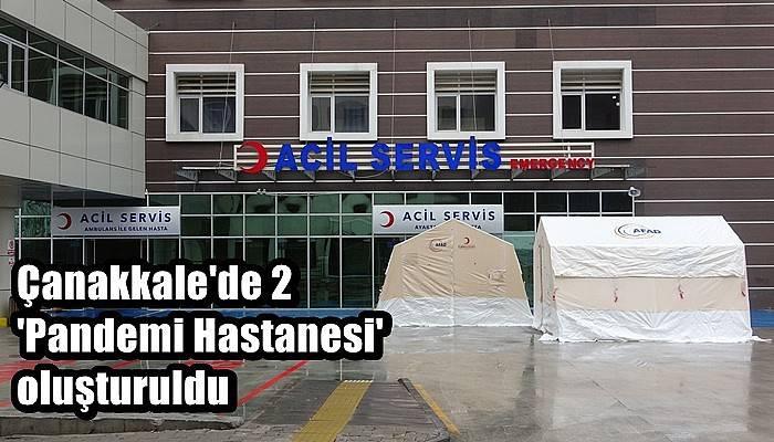 Çanakkale'de 2 'Pandemi Hastanesi' oluşturuldu (VİDEO)