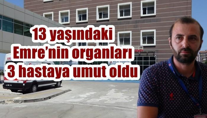 13 yaşındaki Emre'nin organları 3 hastaya umut oldu