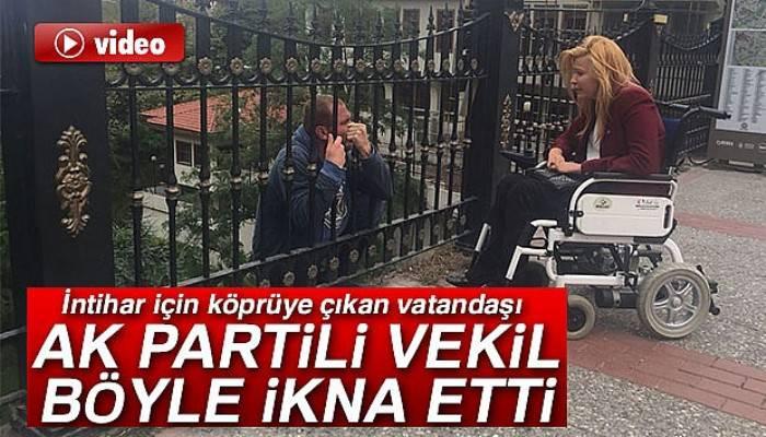 AK Partili vekil intihar eden vatandaşı böyle ikna etti