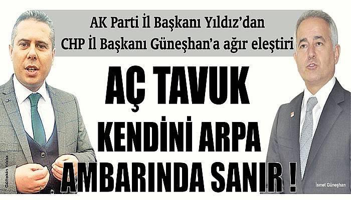 AK Parti İl Başkanı Yıldız'dan CHP İl Başkanı Güneşhan'a ağır eleştiri