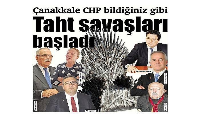 Çanakkale CHP bildiğiniz gibi taht savaşları başladı