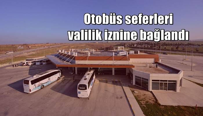 Otobüs seferleri valilik iznine bağlandı
