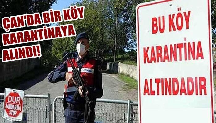 Çan Derenti Köyü karantinaya alındı!