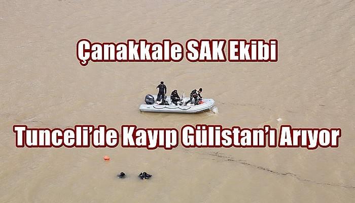 Çanakkale SAK Ekibi Tunceli'de Kayıp Gülistan'ı Arıyor