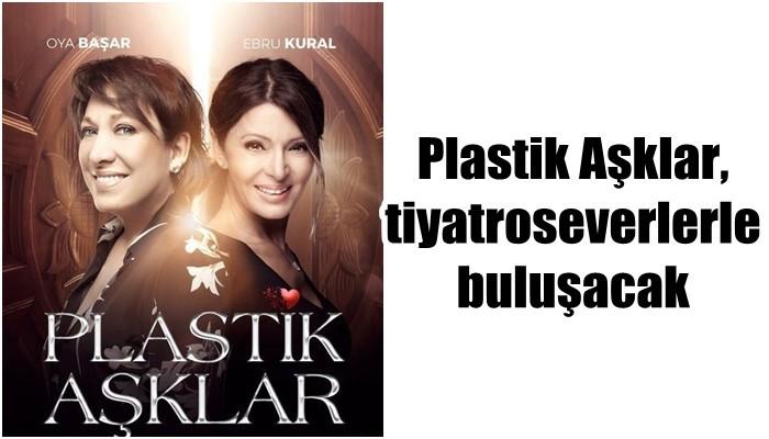 Plastik Aşklar, tiyatroseverlerle buluşacak