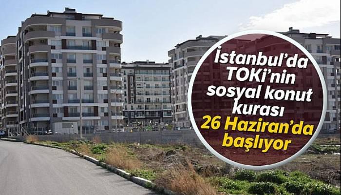 İstanbul'da TOKİ'nin sosyal konut kurası 26 Haziran'da başlıyor
