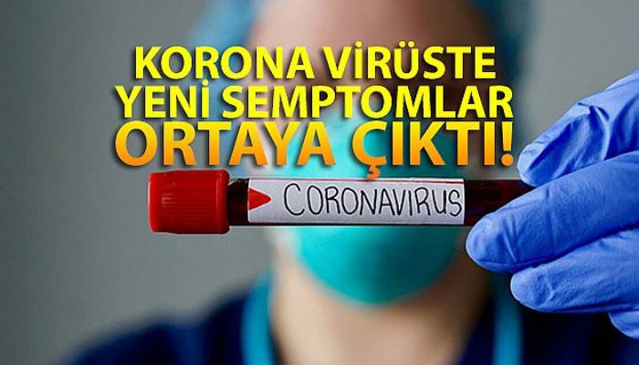 Korona virüs salgınında yeni semptomlar ortaya çıktı