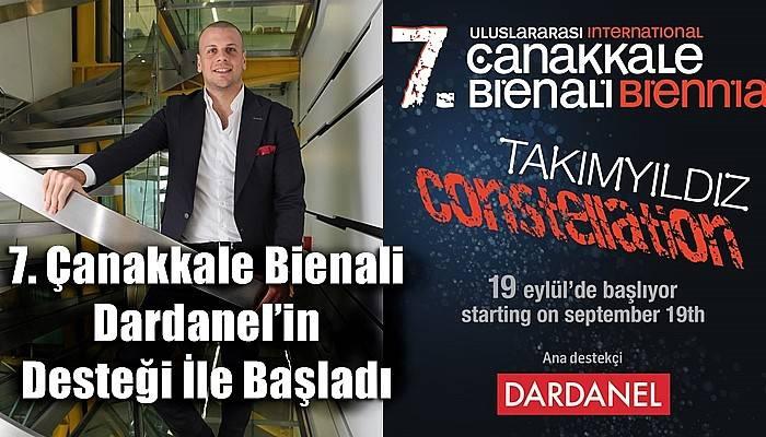 7. Çanakkale Bienali Dardanel'in Desteği İle Başladı