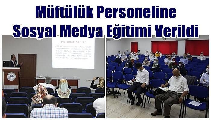 Müftülük Personeline Sosyal Medya Eğitimi Verildi